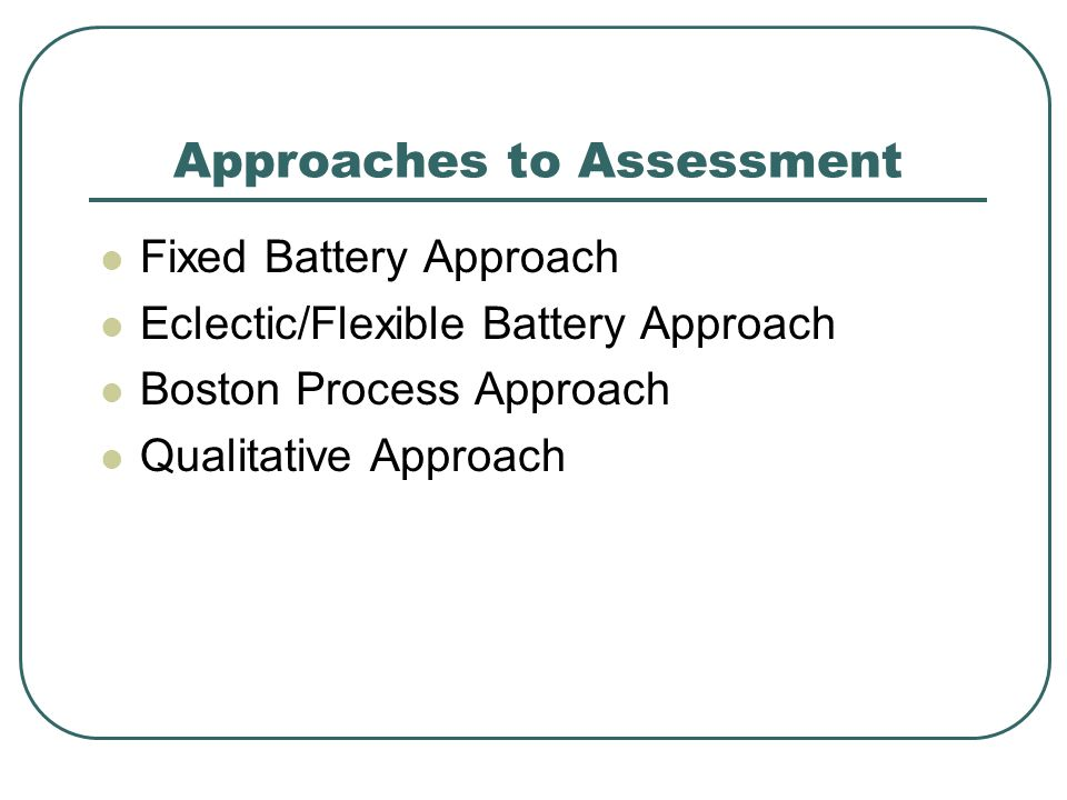 Approaches to Assessment