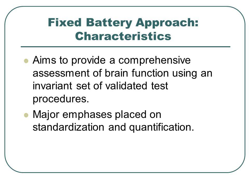 Fixed Battery Approach: Characteristics
