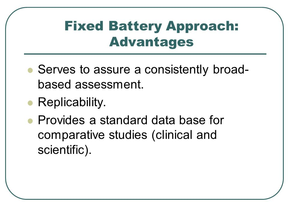 Fixed Battery Approach: Advantages
