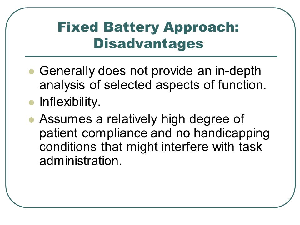Fixed Battery Approach: Disadvantages