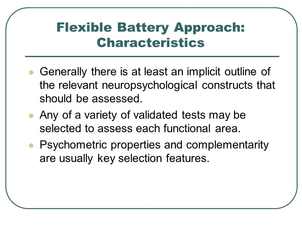 Flexible Battery Approach: Characteristics
