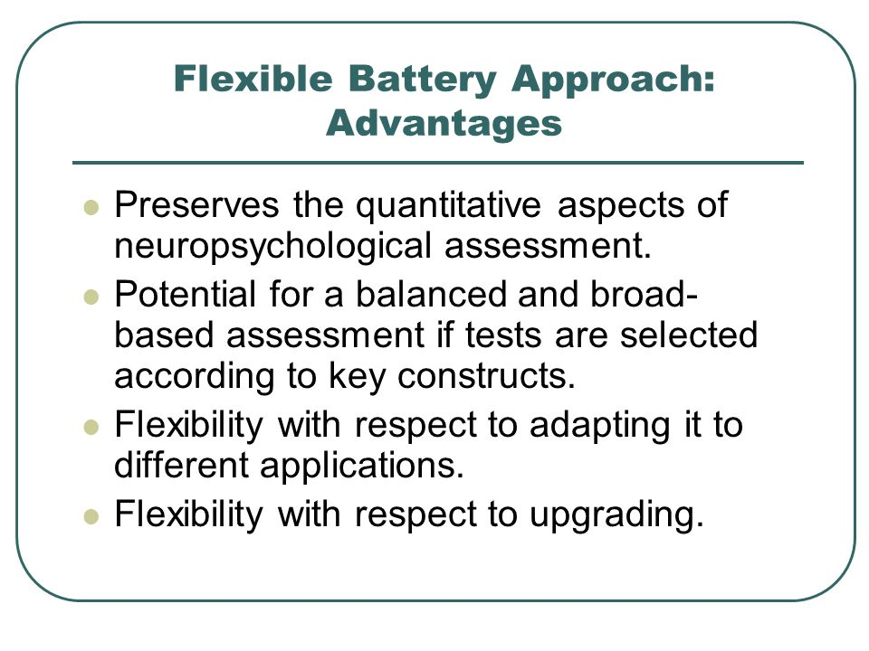 Flexible Battery Approach: Advantages