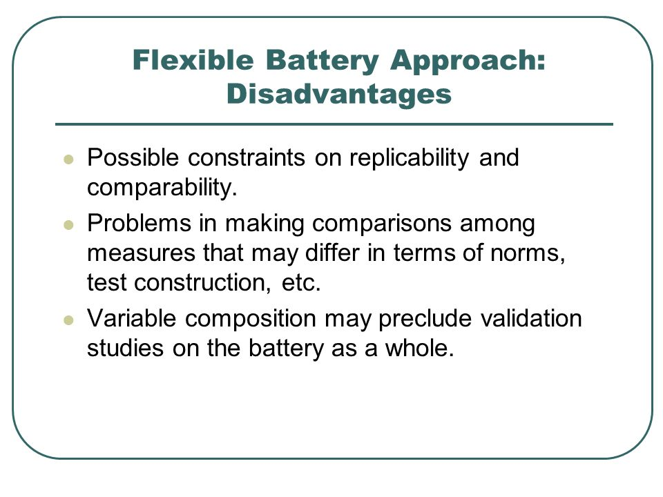 Flexible Battery Approach: Disadvantages