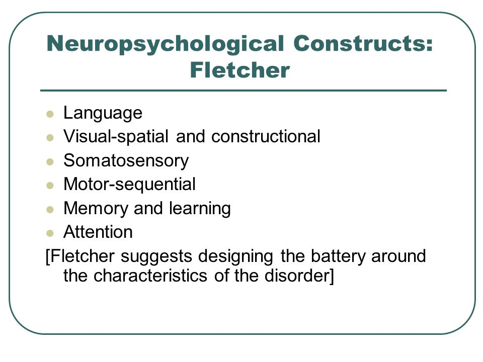 Neuropsychological Constructs: Fletcher