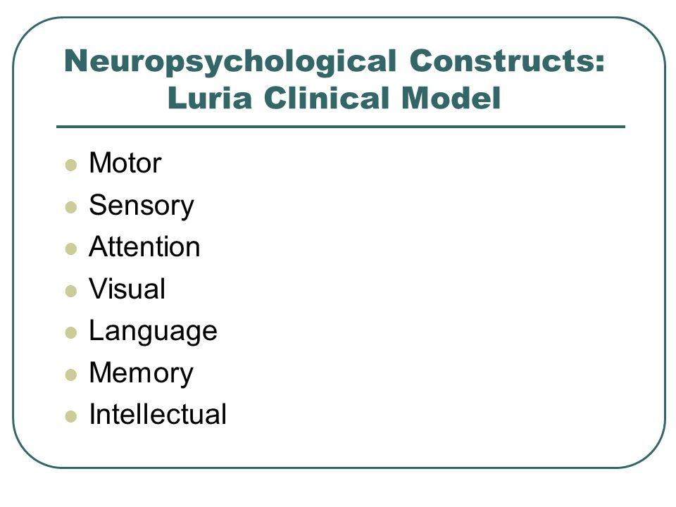 Neuropsychological Constructs: Luria Clinical Model