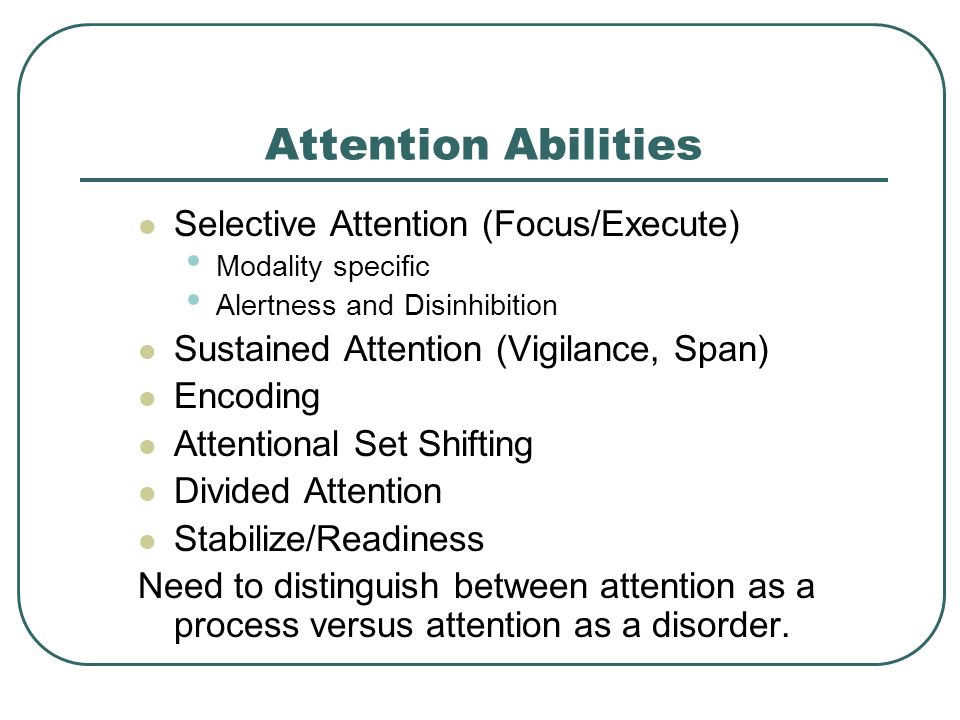 Attention Abilities Selective Attention (Focus/Execute)