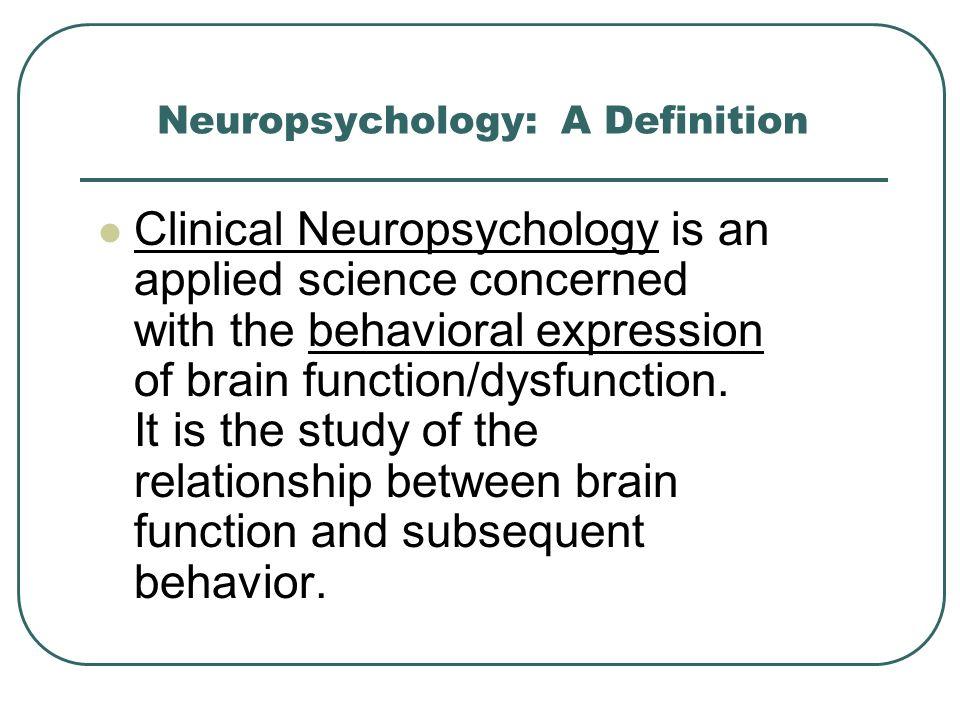Neuropsychology: A Definition