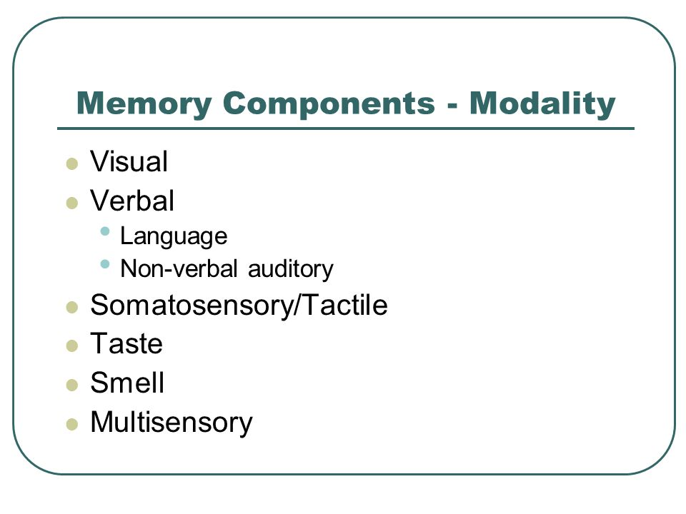 Memory Components - Modality