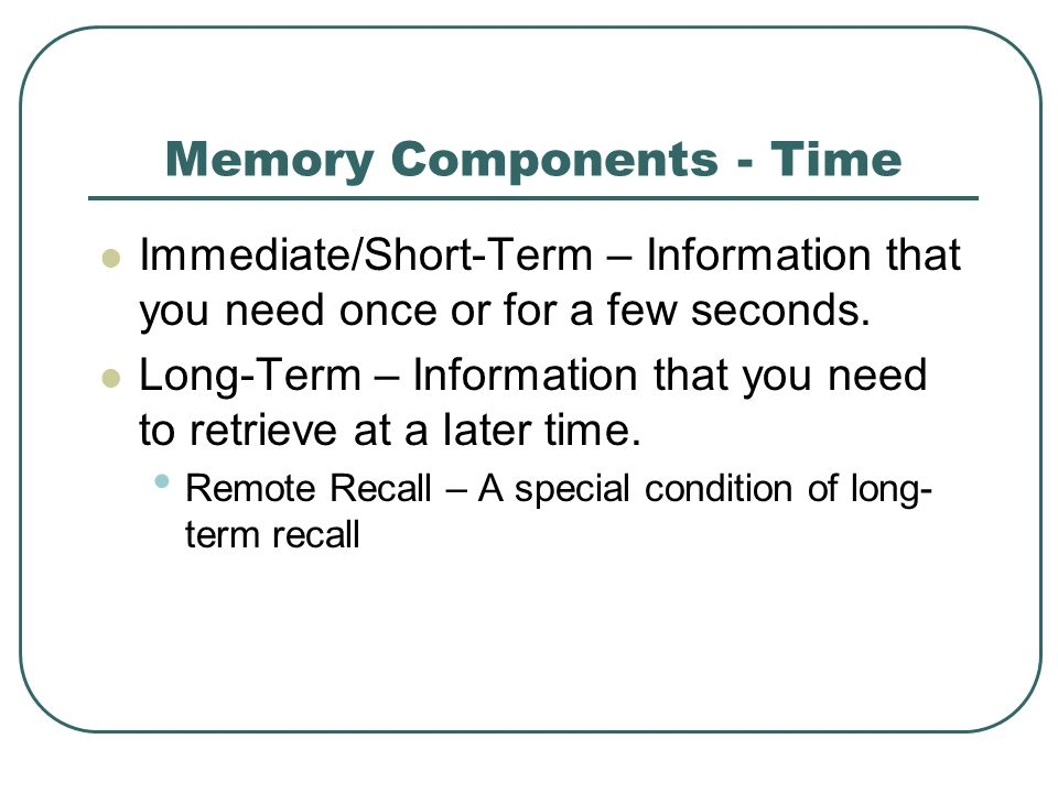 Memory Components - Time