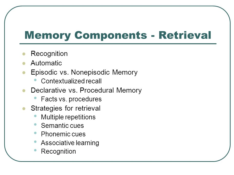 Memory Components - Retrieval