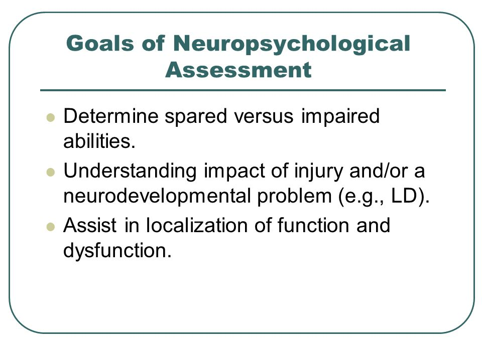 Goals of Neuropsychological Assessment