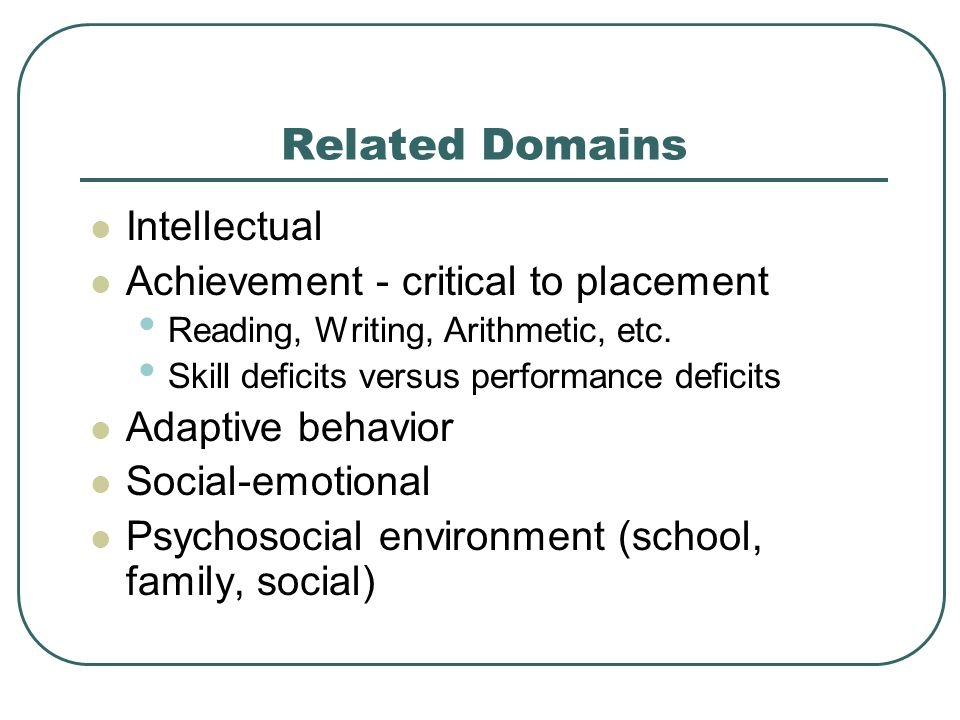Related Domains Intellectual Achievement - critical to placement