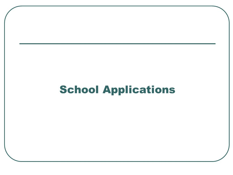 School Applications