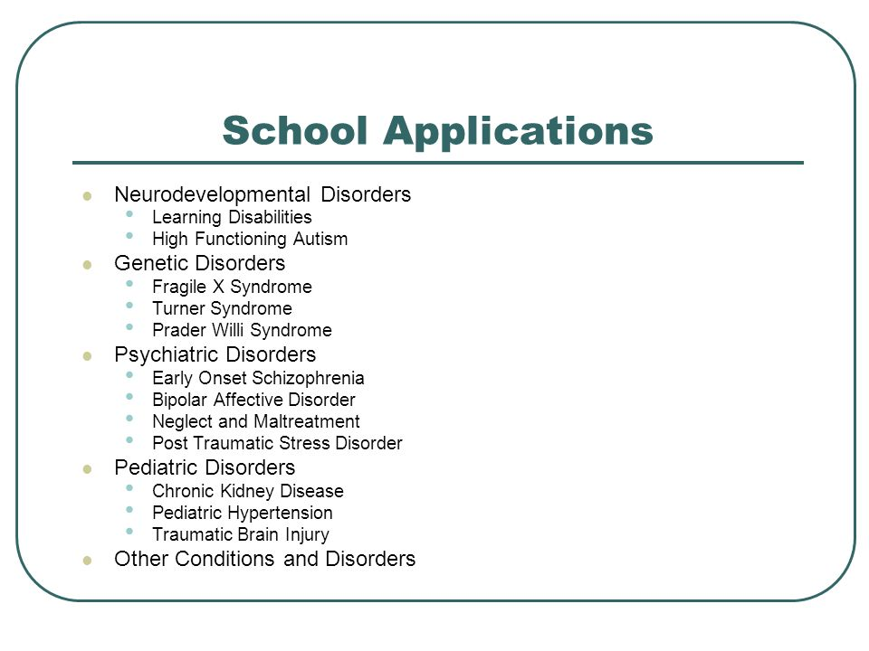 School Applications Neurodevelopmental Disorders Genetic Disorders