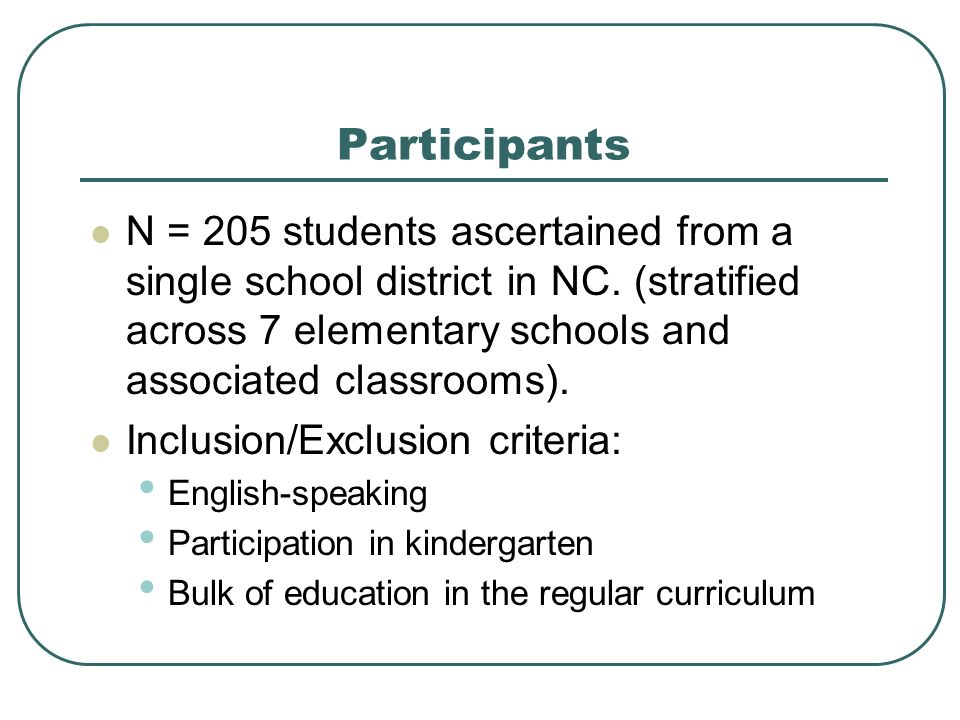 Participants N = 205 students ascertained from a single school district in NC. (stratified across 7 elementary schools and associated classrooms).