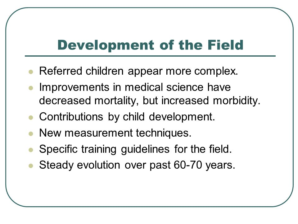 Development of the Field