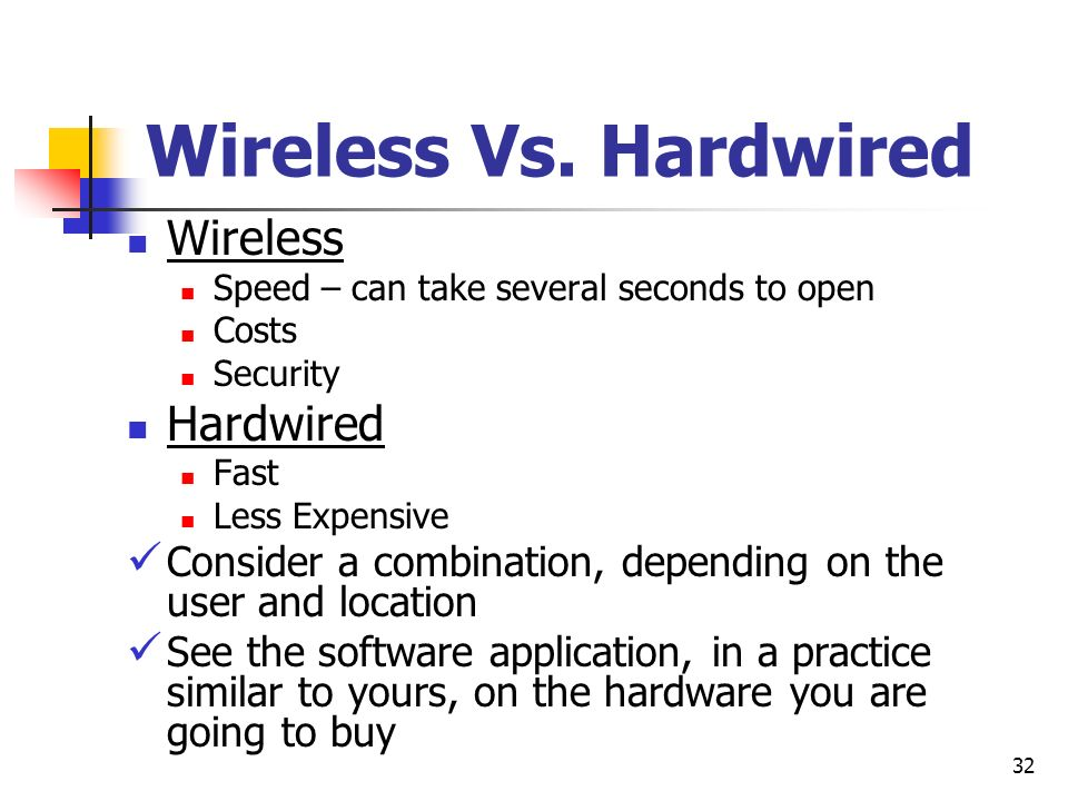 Wireless Vs. Hardwired Wireless Hardwired