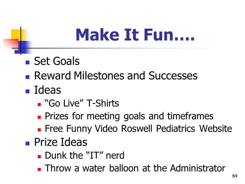 Make It Fun…. Set Goals Reward Milestones and Successes Ideas