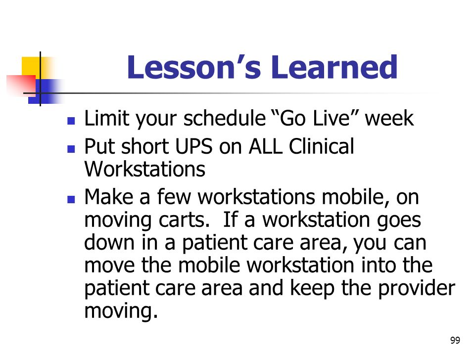 Lesson's Learned Limit your schedule Go Live week