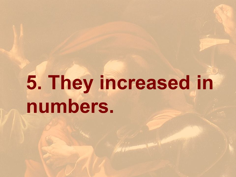 5. They increased in numbers.