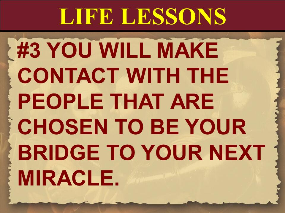 LIFE LESSONS #3 YOU WILL MAKE