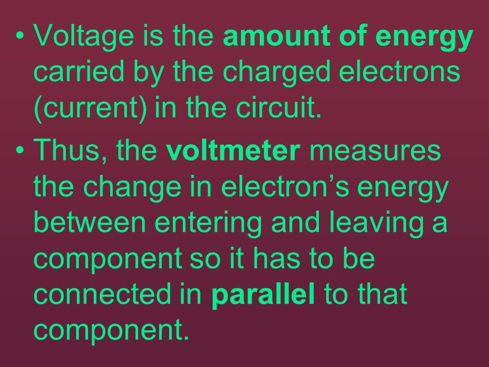 Voltage is the amount of energy carried by the charged electrons (current) in the circuit.