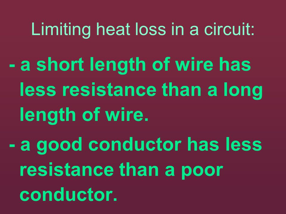 Limiting heat loss in a circuit: