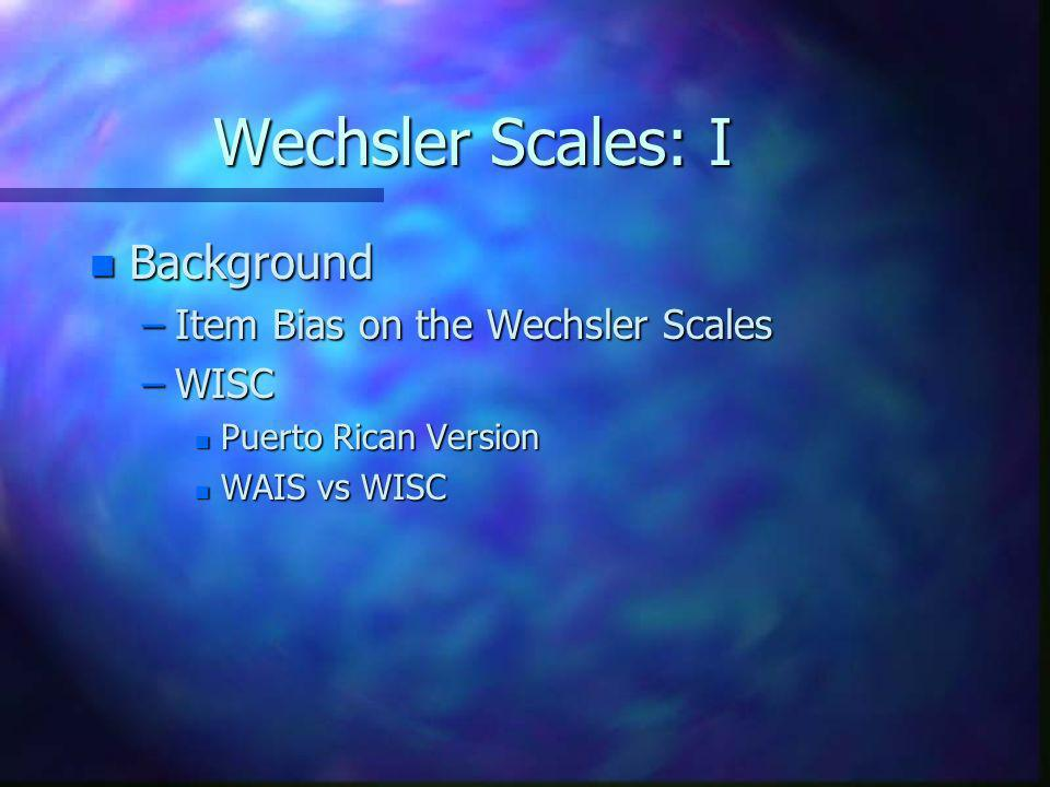 Wechsler Scales: I Background Item Bias on the Wechsler Scales WISC