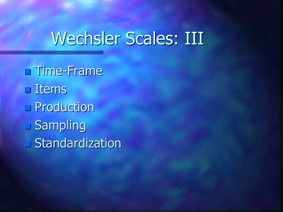 Wechsler Scales: III Time-Frame Items Production Sampling