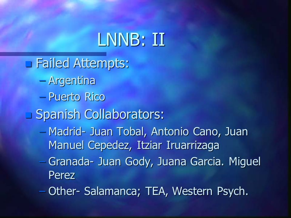 LNNB: II Failed Attempts: Spanish Collaborators: Argentina Puerto Rico