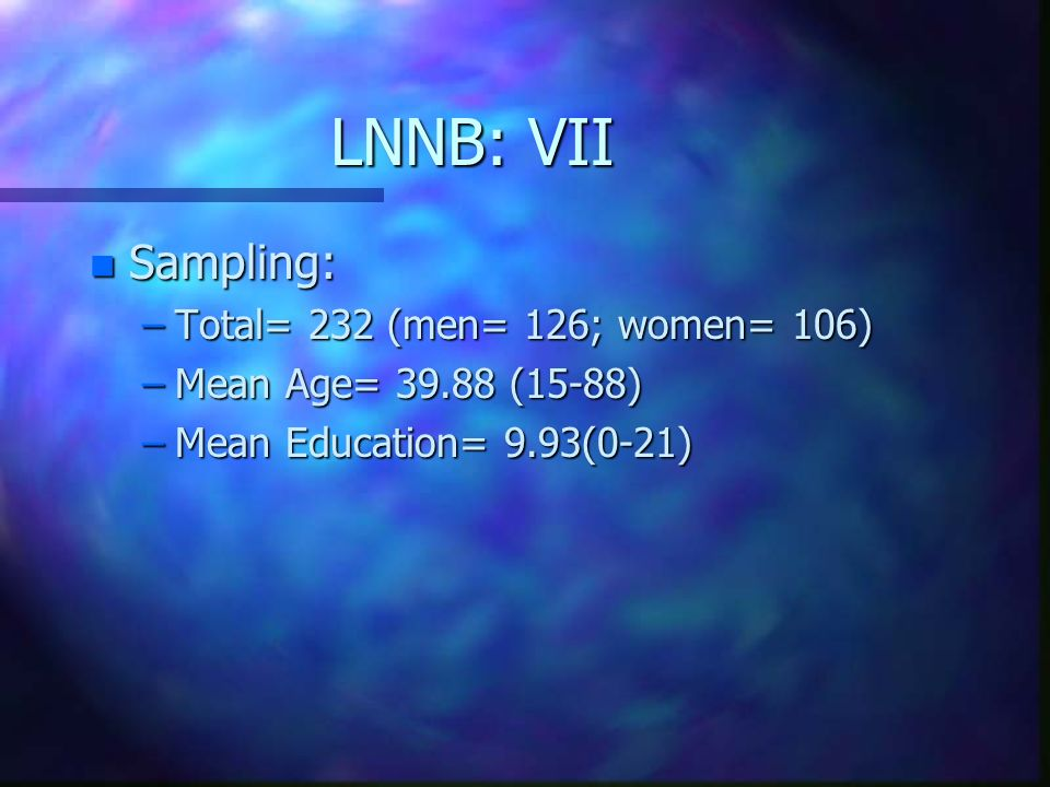 LNNB: VII Sampling: Total= 232 (men= 126; women= 106)
