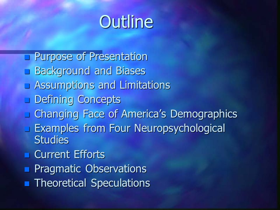 Outline Purpose of Presentation Background and Biases
