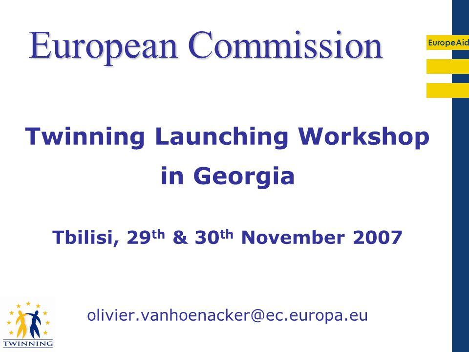 Twinning Launching Workshop Tbilisi, 29th & 30th November 2007