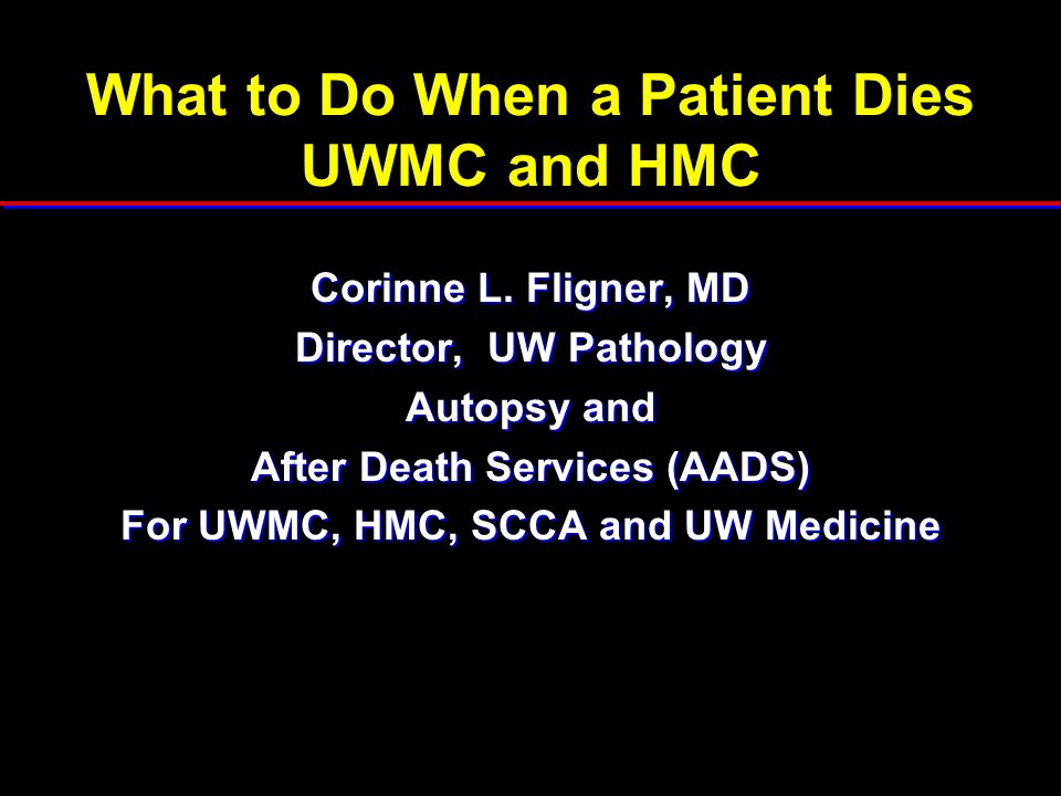 What to Do When a Patient Dies UWMC and HMC