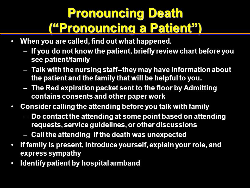 Pronouncing Death ( Pronouncing a Patient )