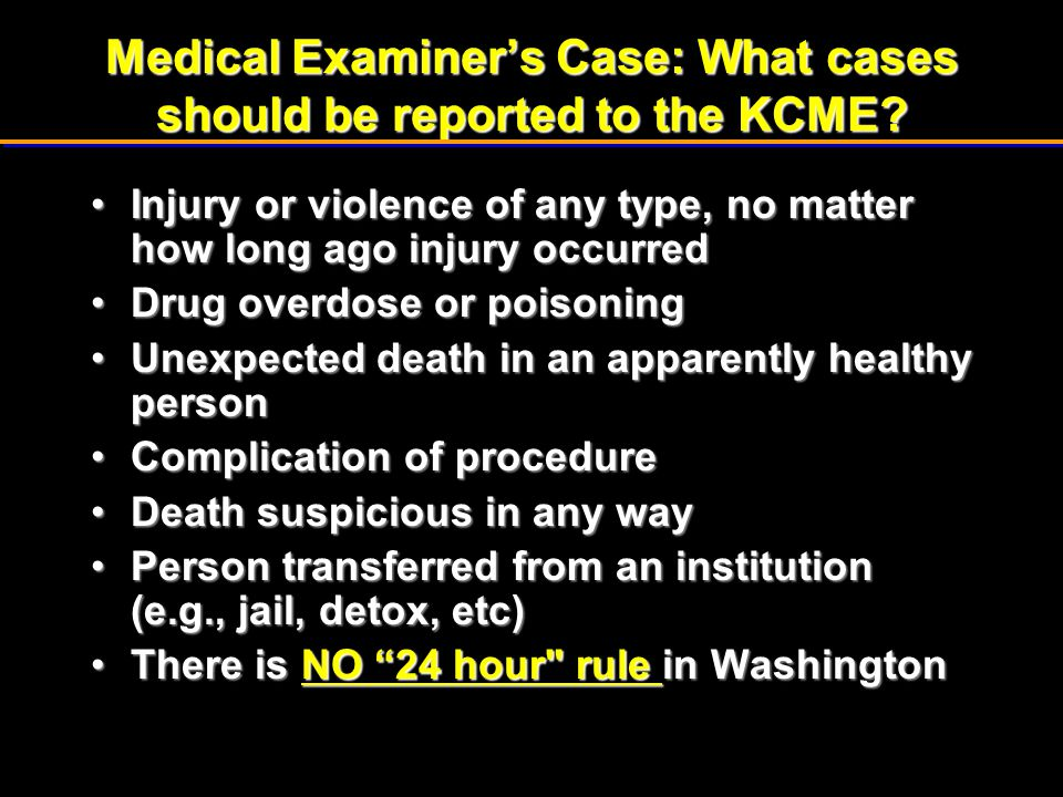 Medical Examiner's Case: What cases should be reported to the KCME