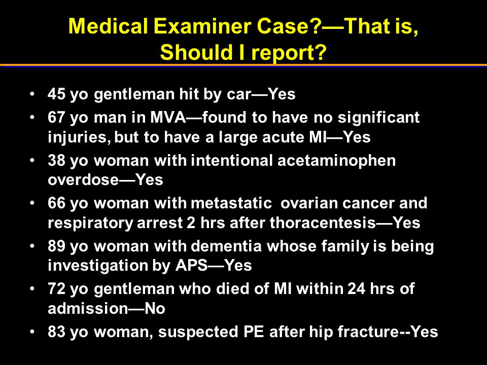 Medical Examiner Case —That is, Should I report