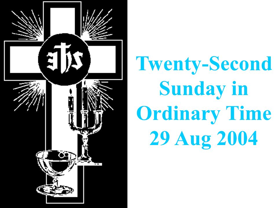 Twenty-Second Sunday in Ordinary Time