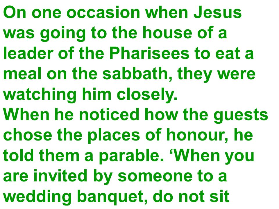 On one occasion when Jesus