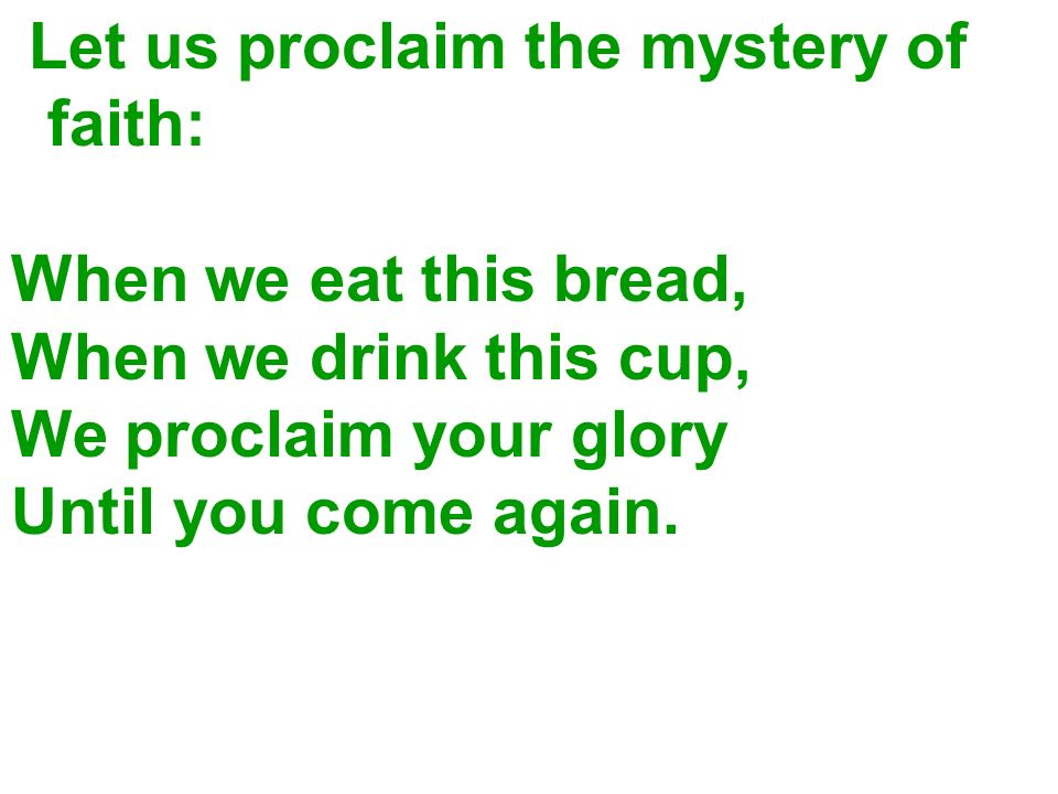 Let us proclaim the mystery of