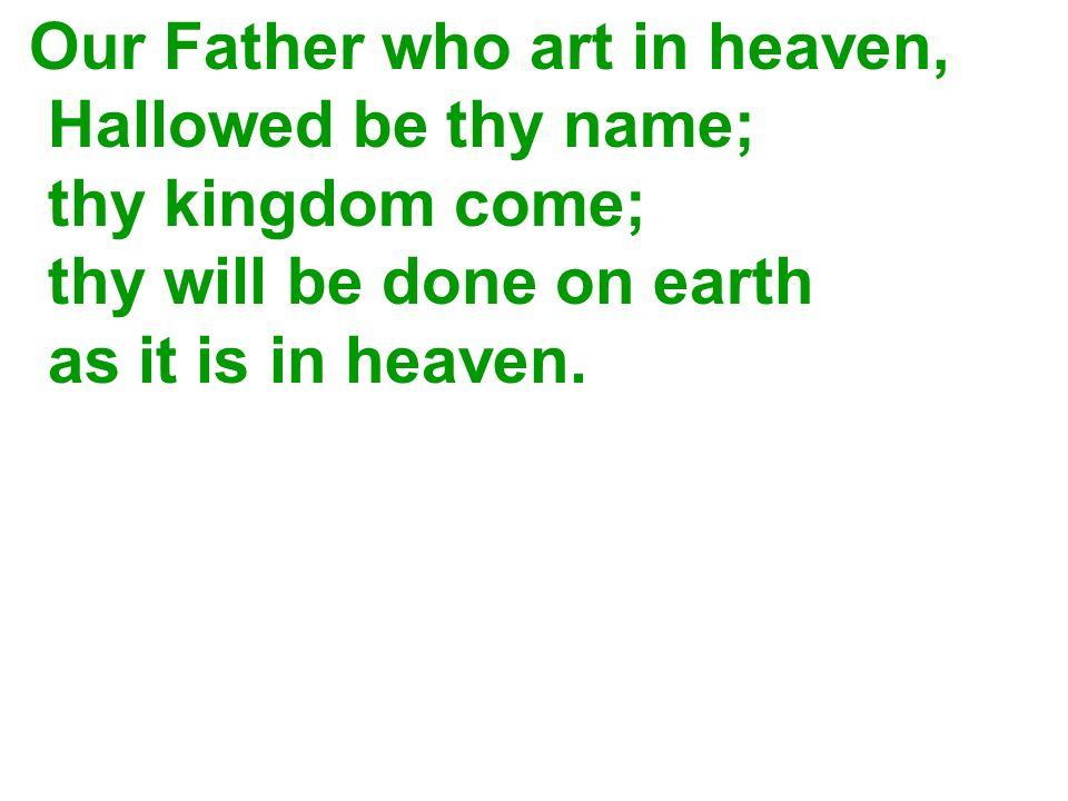 Our Father who art in heaven,