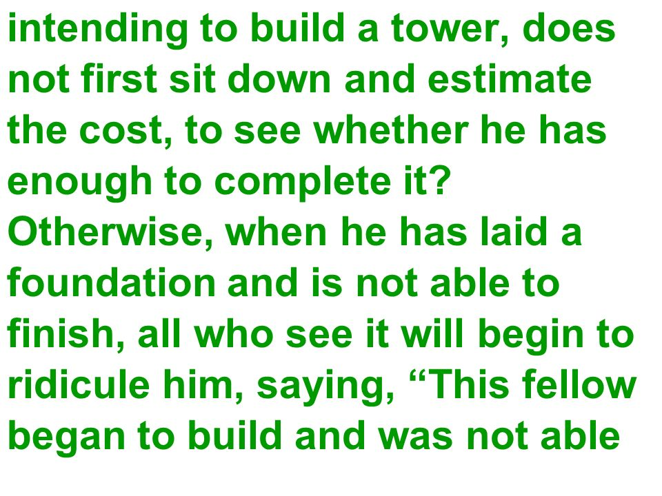 intending to build a tower, does