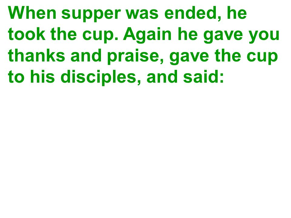 When supper was ended, he