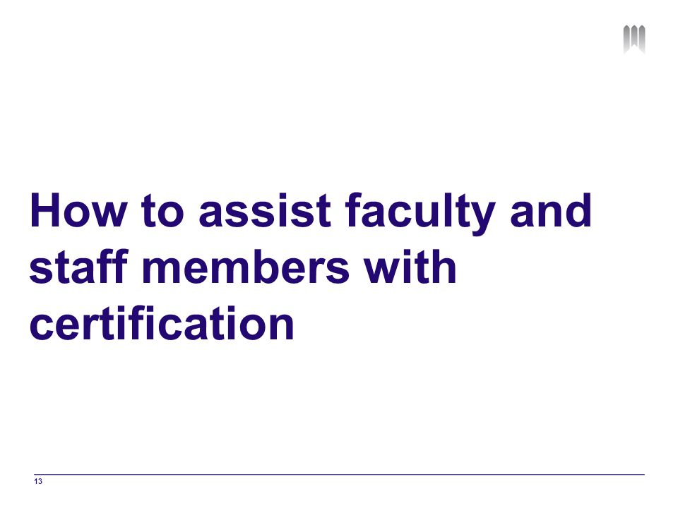 How to assist faculty and staff members with certification