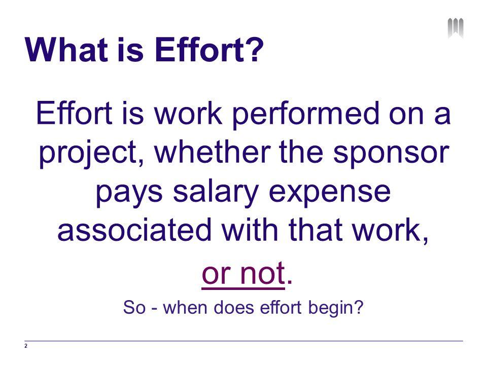 So - when does effort begin