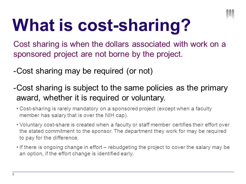 What is cost-sharing Cost sharing is when the dollars associated with work on a sponsored project are not borne by the project.