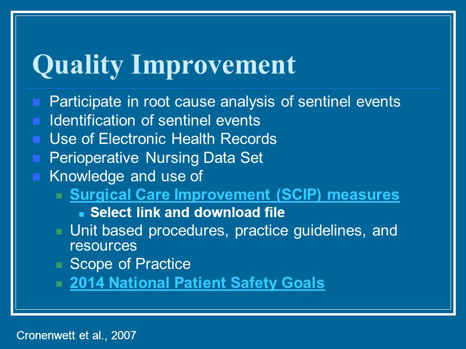 Quality Improvement Participate in root cause analysis of sentinel events. Identification of sentinel events.