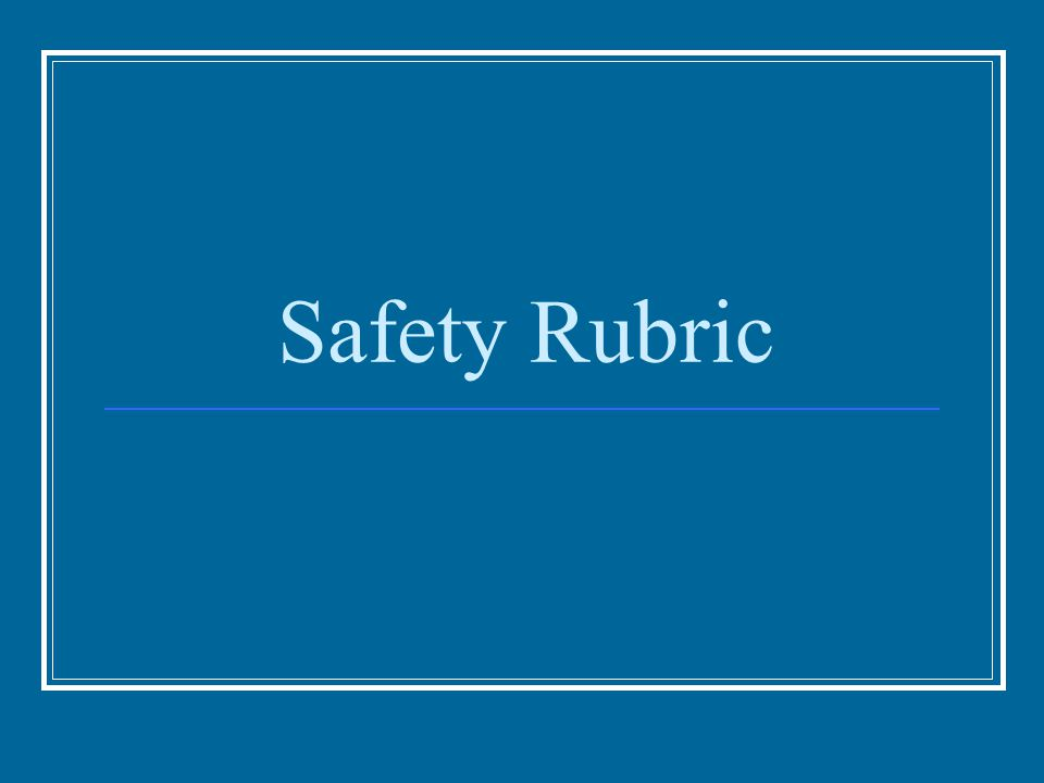 Safety Rubric