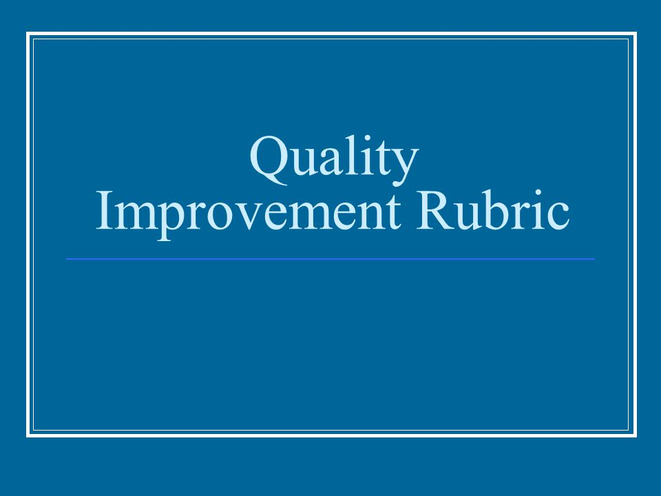 Quality Improvement Rubric