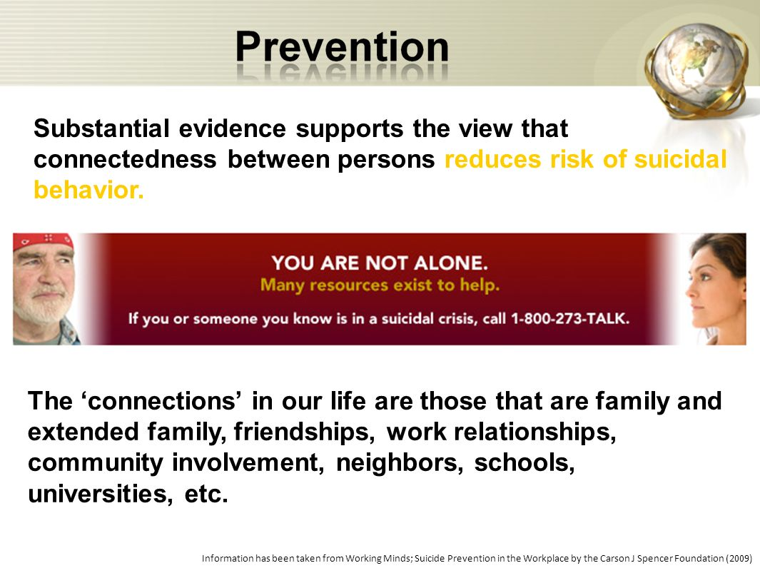 Substantial evidence supports the view that connectedness between persons reduces risk of suicidal behavior.